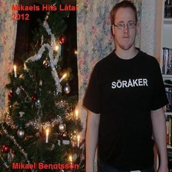 Mikaels Hits Låtar 2012