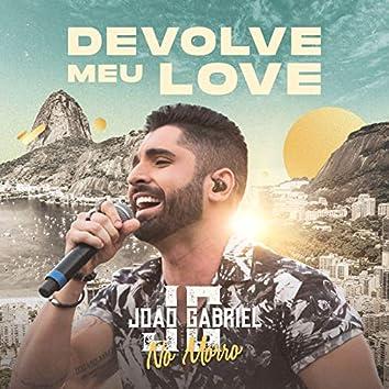 Devolve Meu Love (Ao Vivo No Rio De Janeiro / 2019)