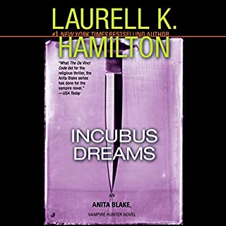 Incubus Dreams     An Anita Blake, Vampire Hunter Novel, Book 12              By:                                                                                                                                 Laurell K. Hamilton                               Narrated by:                                                                                                                                 Cynthia Holloway                      Length: 27 hrs and 24 mins     Not rated yet     Overall 0.0