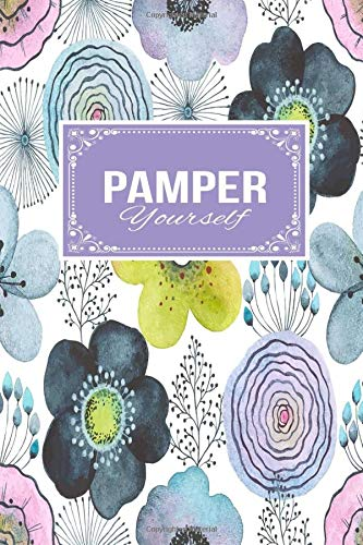 Pamper Yourself: Gift Lined Journal Notebook To Write In