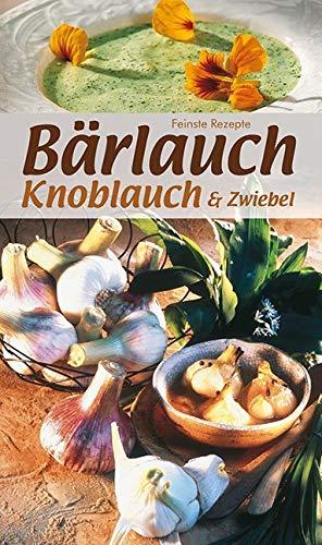 Bärlauch, Knoblauch & Zwiebel (KOMPASS-Kochbücher, Band 1745)