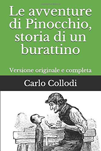 Le avventure di Pinocchio, storia di un burattino: Versione originale e completa