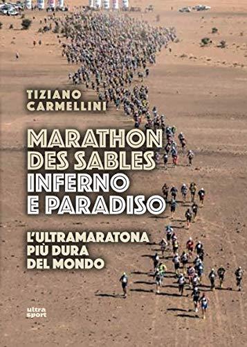 Marathon des sables. Inferno e paradiso. L'ultramaratona più dura del mondo