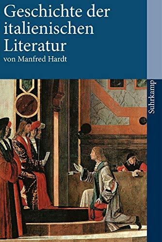 Geschichte der italienischen Literatur: Von den Anfängen bis zur Gegenwart (suhrkamp taschenbuch)