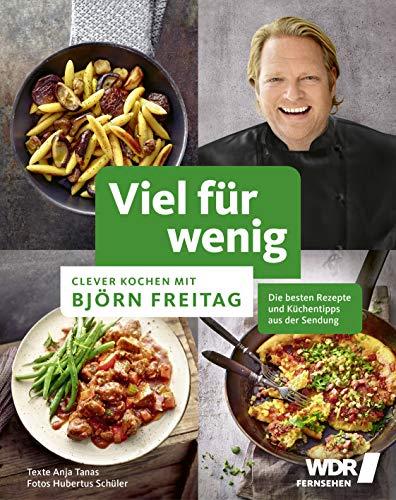 Viel für wenig: Clever kochen mit Björn Freitag - Tipps,...