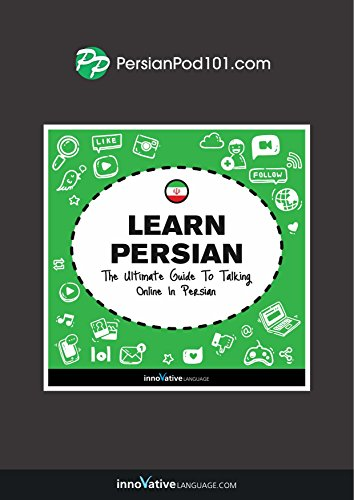 Learn Persian: The Ultimate Guide to Talking Online in Persian (English Edition)