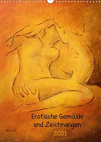 Erotische Gemälde und Zeichnungen 2021 (Wandkalender 2021 DIN A3 hoch)