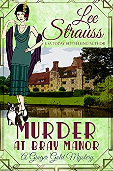 Murder at Bray Manor: a 1920s cozy historical mystery (A Ginger Gold Mystery Book 3) by [Lee Strauss]