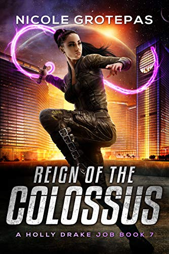 Reign of the Colossus: A Steampunk Space Opera Adventure (A Holly Drake Job Book 7) Kindle Edition by Nicole Grotepas  (Author)
