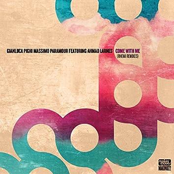 Come with Me (Rhemi Remixes) [feat. Ahmad Larnes]