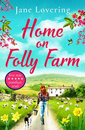 Home on Folly Farm: The perfect uplifting romantic comedy for 2021 by [Jane Lovering]