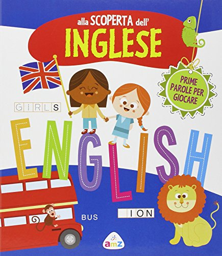 Alla scoperta dell'inglese. Ediz. illustrata