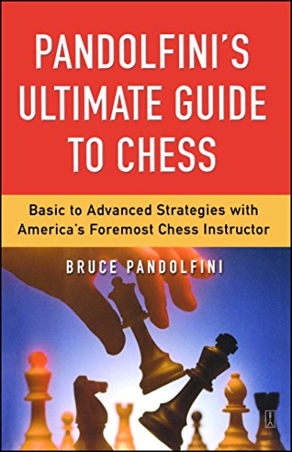 Compare Textbook Prices for Pandolfini's Ultimate Guide to Chess: Basic to Advanced Strategies with America's Foremost Chess Instructor 1st Edition ISBN 9780743226172 by Pandolfini, Bruce