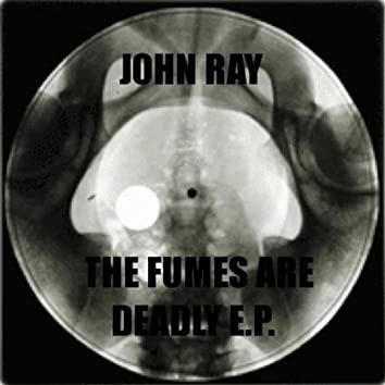 The Fumes Are Deadly EP