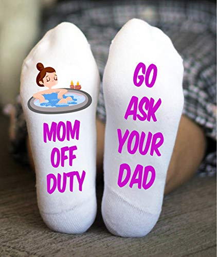 Go Ask Your Dad Socks Funny Gift For Her Mother Off Duty