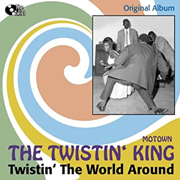 Twistin' the World Around (Original Album, The Second Motown LP)