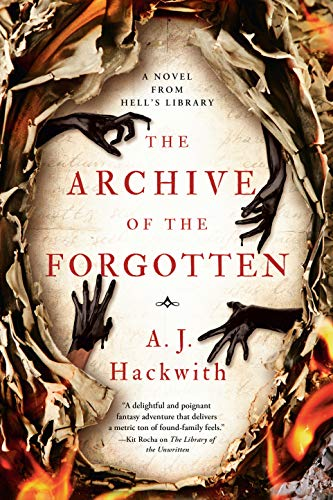 The Archive of the Forgotten (A Novel from Hell's Library Book 2) by [A. J. Hackwith]