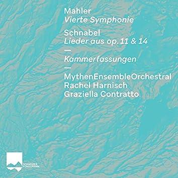 Mahler: Vierte Symphonie / Schnabel: Lieder aus, Op. 11 & 14 (Kammerfassungen)
