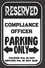 Reserved Compliance Officer Parking Only. Violators Will Be Shot. Survivors Will Be Shot Again: Blank Lined Notebook | Thank You Gift For Compliance Officer