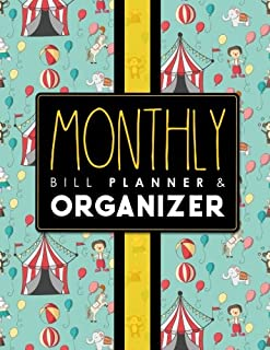 Monthly Bill Planner & Organizer: Bill Pay Log, Home Budget Worksheet Template, Budget Forms, Monthly Expense Ledger, Cute Circus Cover (Monthly Bill Planner & Organizers) (Volume 88)