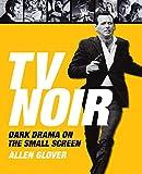 TV Noir: Dark Drama on the Small Screen