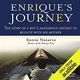 Enrique's Journey                    By:                                                                                                                                 Sonia Nazario                               Narrated by:                                                                                                                                 Catherine Byers                      Length: 10 hrs and 56 mins     468 ratings     Overall 4.1