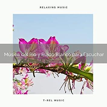Música del Río y Ruido Blanco para Escuchar