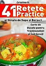 41 de Retete Practice si Simple de Supe si Borsuri: Carte de Bucate pentru Incepatori in bucatarie (41 de Retete Simple - Unele Traditionale, Toate Indraznete)