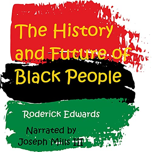 The History and Future of Black People Audiobook By Roderick Edwards cover art