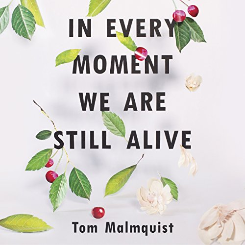 In Every Moment We Are Still Alive audiobook cover art