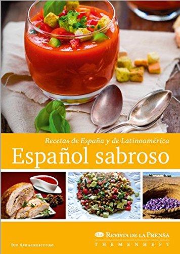Español sabroso: Recetas de España y de Latinoamérica