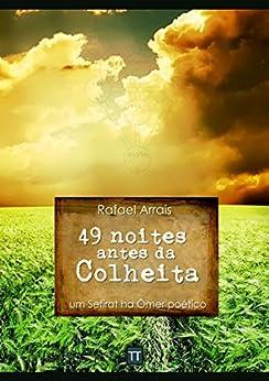 49 noites antes da Colheita por [Rafael Arrais]