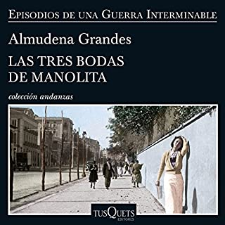 Las tres bodas de Manolita                   By:                                                                                                                                 Almudena Grandes                               Narrated by:                                                                                                                                 Aida Baida Gil                      Length: 29 hrs and 37 mins     11 ratings     Overall 4.5