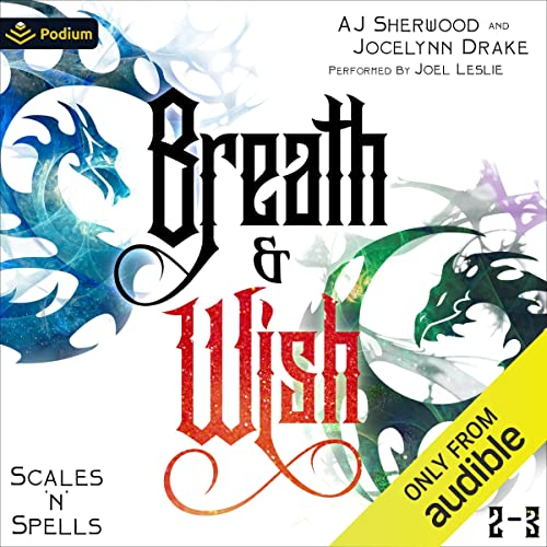 Scales 'n' Spells: Breath and Wish: Scales 'n' Spells, Books 2-3