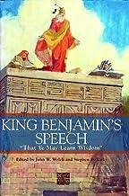 """King Benjamin's Speech: """"That Ye May Learn Wisdom"""""""