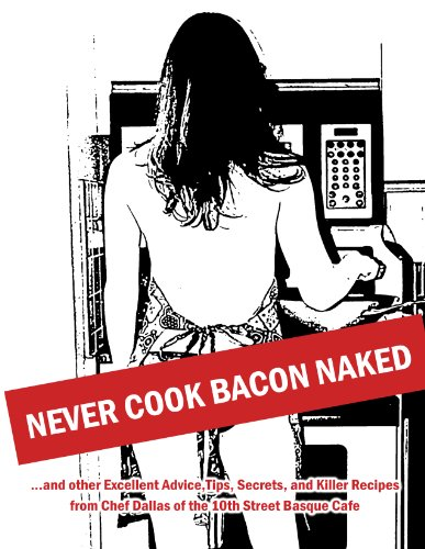 Never Cook Bacon Naked