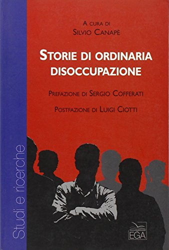 Storie di ordinaria disoccupazione (Studi e ricerche)