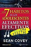 Los 7 hábitos de los adolescentes altamente efectivos en la era digital: La mejor guía práctica para que los jóvenes alcancen el éxito (Clave)