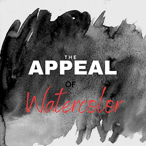 The Appeal Of Watercolor (English Edition)