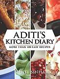 Aditi's Kitchen Diary: More Than 100 Easy Recipes