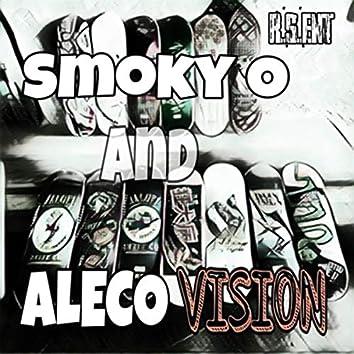 Smokey O and Aleco Vision