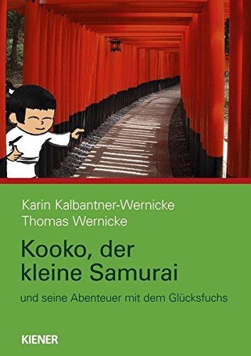 Kooko, der kleine Samurai: und seine Abenteuer mit dem Glücksfuchs