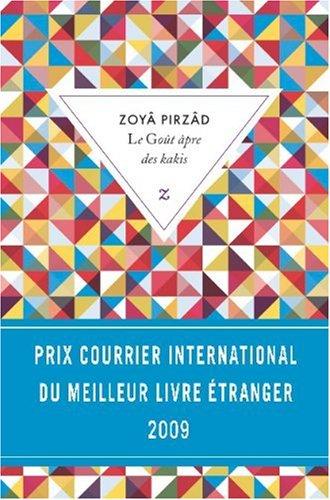 Le Goût âpre des kakis - PRIX COURRIER INTERNATIONAL DU MEILLEUR LIVRE ÉTRANGER 2009 (LITTERATURE)
