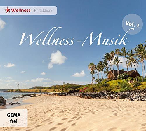 WELLNESS-Musik (Vol 1) - Gemafreie Entspannungsmusik (Relaxation, Meditation, Tiefenentspannung)   Privat & Gewerblich einsetzbar (z.B. Seminar, Wartezimmer, Telefonansage)