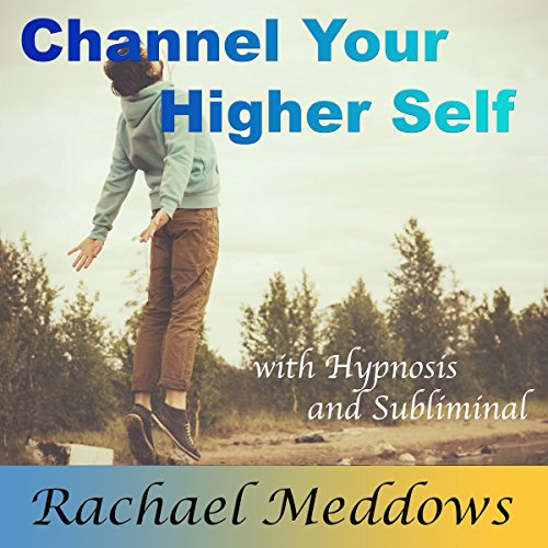 Channel Your Higher Self with Hypnosis and Subliminal cover art