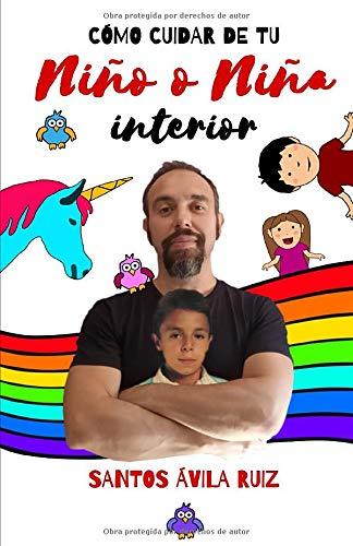 Cómo cuidar de tu niño o niña interior (Spanish Edition)