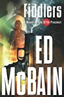 Fiddlers: A Novel of the 87th Precinct (87th Precinct Mysteries (Hardcover))
