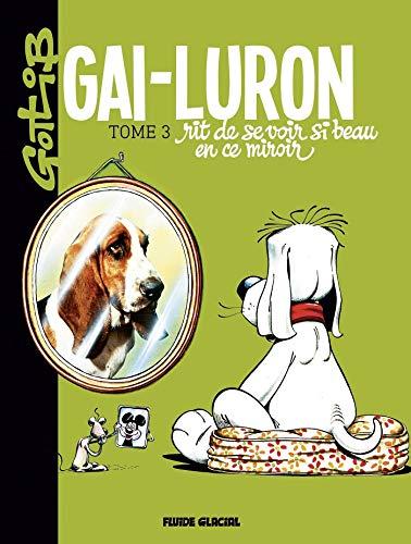 Gai-Luron - Tome 03 - Rit de se voir si beau en ce miroir
