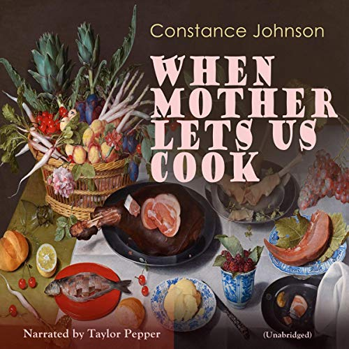 When Mother Lets Us Cook audiobook cover art
