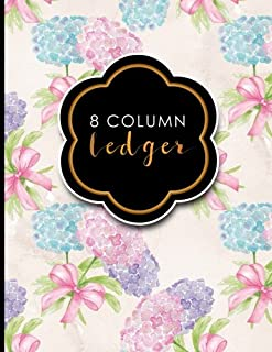 8 Column Ledger: Account Book Journal, Accounting Notebook, Ledger Books For Bookkeeping, Hydrangea Flower Cover, 8.5
